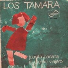 Discos de vinilo: LOS TAMARA - JUANITA BANANA / EL ETERNO VIAJERO - SINGLE ZAFIRO DE 1966 ,RF-915. Lote 58140624