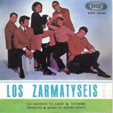 Discos de vinilo: ZARMATYSEIS, LOS: NO NECESITO TU AMOR / SETIEMBRE / HERMANOS / MANDE VD. SEÑORA ESPAÑA. Lote 58141871