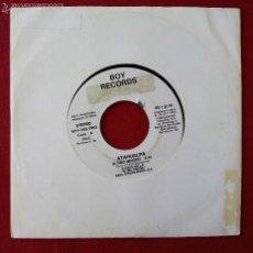 Discos de vinil: ATAHUALPA, ULTIMO IMPERIO (BOY RECORDS) SINGLE PROMOCIONAL. Lote 58159929