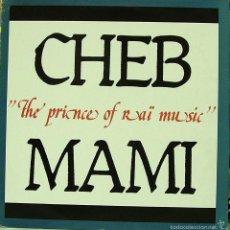 Discos de vinilo: CHEB MAMI-THE PRINCE OF RAI MUSIC MAXI SINGLE VINILO 1989 SPAIN. Lote 58178732