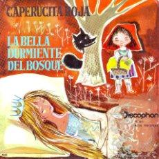 Discos de vinilo: CAPERUCITA ROJA .. LA BELLA DURMIENTE DEL BOSQUE .. SINGLE. Lote 58201678