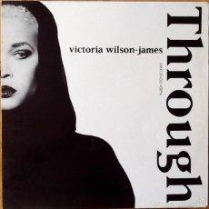 Discos de vinilo: VICTORIA WILSON JAMES : THROUGH [ESP 1991] 12'. Lote 56207278