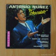 Discos de vinilo: ANTONIO NUEZ EL CHOCOLATE - POR AQUELLA VENTANA +3 - EP. Lote 58234224