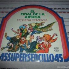 Discos de vinilo: EL FINAL DE LA JUERGA PEQUEÑA COMPAÑIA. Lote 58243926