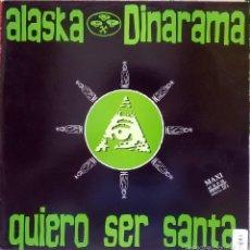 Discos de vinilo: ALASKA Y DINARAMA. QUIERO SER SANTA. HISPAVOX, ESP. 1989 (MAXI LP 12' 45 RPM). Lote 58246401