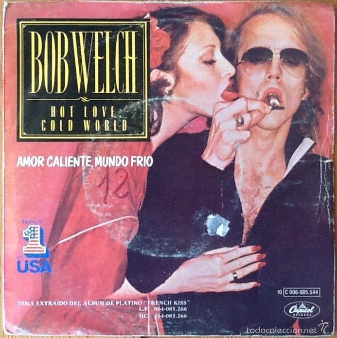"""BOB WELCH : HOT LOVE COLD WORLD [ESP 1978] 7"""" (Música - Discos - Singles Vinilo - Pop - Rock - Internacional de los 70)"""