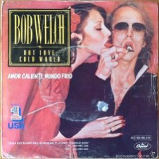 Discos de vinilo: BOB WELCH : HOT LOVE COLD WORLD [ESP 1978]. Lote 58249947