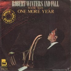 Discos de vinilo: ROBERT WINTERS AND FALL - MAGIC MAN, ONE MORE YEAR / SINGLE BUDDAH DE 1980 ,RF-945. Lote 58257000
