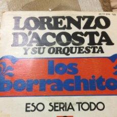 Discos de vinilo: LORENZO D'ACOSTA Y SU ORQUESTA LOS BORRACHITOS-ESO SERIA TODO. Lote 58285846