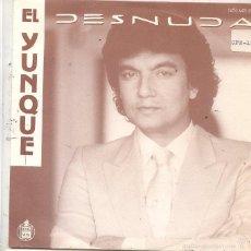 Disques de vinyle: EL YUNQUE / DESNUDA / SIN SABER (SINGLE 1985). Lote 58298477