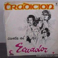 Discos de vinilo: TRADICION CANTA AL ECUADOR 1976 GUAYAQUIL DE MIS AMORES ROMANTICO QUITO MIO LP VINILO D1 VG. Lote 58303906