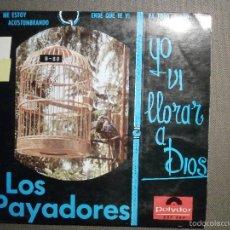 Discos de vinilo: DISCO - VINILO - EP - LOS PAYADORES - YO VI LLORAR A DIOS - POLYDOR - 1966 -. Lote 58303916