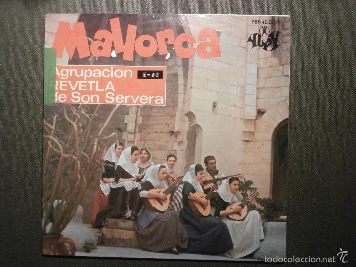 DISCO - VINILO - EP - MALLORCA - AGRUPACIÓN REVETLA DE SON SERVERA - YUPY 1967 - FOLKLORE MALLORQUIN (Música - Discos de Vinilo - EPs - Flamenco, Canción española y Cuplé)