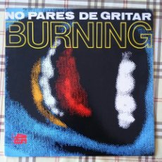 Discos de vinilo: BURNING NO PARES DE GRITAR MAXI SINGLE. Lote 58328776