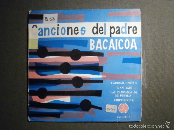 DISCO - VINILO - EP - CANCIONES DEL PADRE BACAICOA - MUSICA RELIGIOSA - PAX 1963 - 2VHL-3015 (Música - Discos de Vinilo - EPs - Otros estilos)
