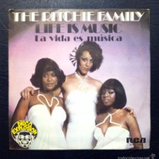 Discos de vinilo: SINGLE THE RITCHIE FAMILY - LIFE IS MUSIC - RCA 1977.. Lote 58335425
