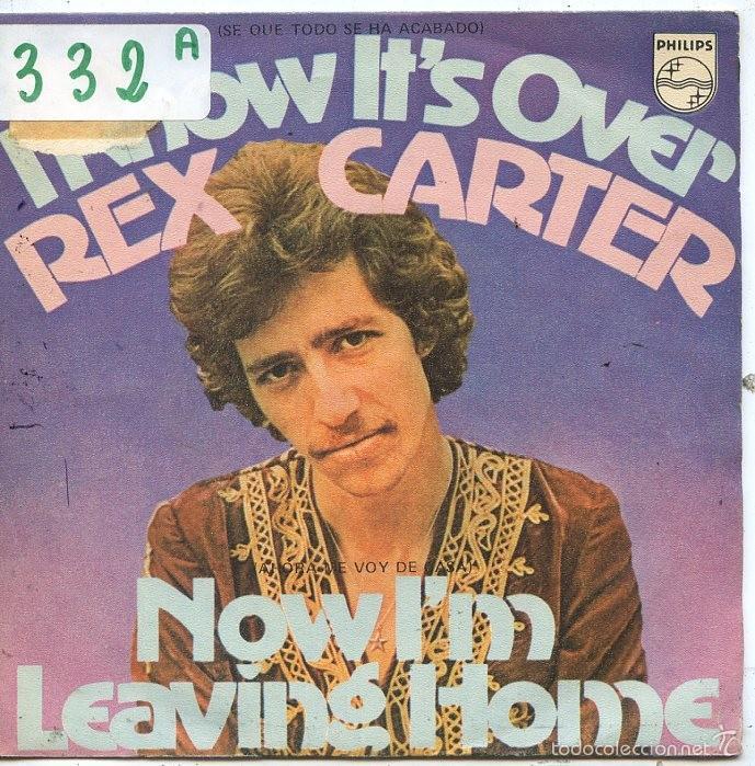 REX CARTER / KNOW IT'S OVER / NOW I'M LEAVING HOME (SINGLE 1971) (Música - Discos - Singles Vinilo - Pop - Rock - Extranjero de los 70)