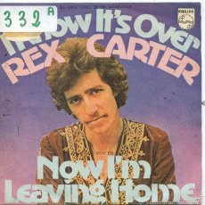 Discos de vinilo: REX CARTER / KNOW IT'S OVER / NOW I'M LEAVING HOME (SINGLE 1971). Lote 58336758