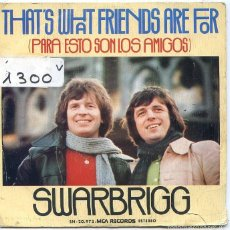 Discos de vinilo: SWARBRIGG / PARA ESTO SON LOS AMIGOS / LOVE IS (SINGLE 1975). Lote 58337241
