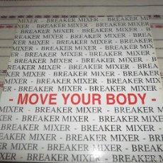 Discos de vinilo: BREAKER MIXER MOVE YOUR BODY. Lote 58344944