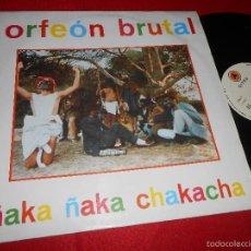 Discos de vinil: ORFEON BRUTAL ÑAKA ÑAKA CHAKACHA/EL ORFEON BRUTAL 12 MX 1985 CITRA MOVIDA POP. Lote 58347756