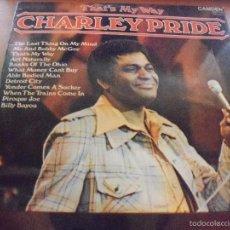 Discos de vinilo: LP DE CHARLEY PRIDE, THAT'S MY WAY. EDICION RCA (UK).. Lote 58348442