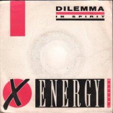 Disques de vinyle: X ENERGY RECORDS - DILEMMA IN SPIRIT / SINGLE DE 1991 RF-984. Lote 58356192
