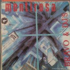 Discos de vinilo: BRAVO & DJ´S-MENTIROSA SINGLE 1990 PROMOCIONAL SPAIN. Lote 58377266