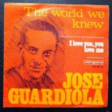 Discos de vinilo: SINGLE JOSE GUARDIOLA - THE WORLD WE KNEW - VERGARA 1967.. Lote 58383018