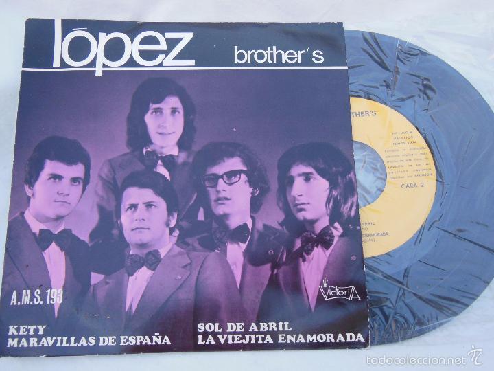 LOPEZ BROTHER'S : KETY; MARAVILLAS DE ESPAÑA; SOL DE ABRIL; LA VIEJITA ENAMORADA. 1972 (Música - Discos de Vinilo - EPs - Grupos Españoles de los 70 y 80)