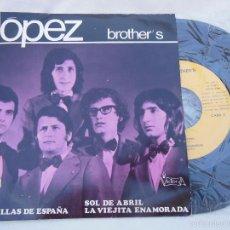 Discos de vinilo: LOPEZ BROTHER'S : KETY; MARAVILLAS DE ESPAÑA; SOL DE ABRIL; LA VIEJITA ENAMORADA. 1972. Lote 58391148