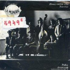 Discos de vinilo: ORQUESTRINA LA MUNDIAL / HONEY-SUCKLE ROSE / NOS TRES + 2 (EP 1982). Lote 58394985