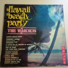 Discos de vinilo: L.P. HAWAII BEACH PARTY. ( FIESTA EN LA PLAYA DE HAWAII.) THE WAIKIKIS. CON 12 CANCIONES. . Lote 109413852