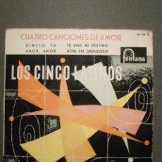 Discos de vinilo: DISCO - VINILO - EP - LOS 5 LATINOS - DIMELO TU - AMOR, AMOR + 2 - FONTANA - 1960 -. Lote 58409576
