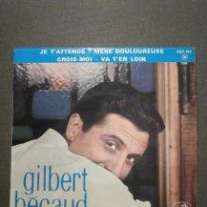 Discos de vinilo: DISCO - VINILO - EP - GILBERT BECAUD - JE T'ATTENDS + 3 - LA VOZ DE SU AMO - . Lote 58410159