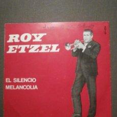 Discos de vinilo: DISCO - VINILO - EP - ROY ETZEL - EL SILENCIO - MELANCOLIA - BELTER - 1965. Lote 58410537