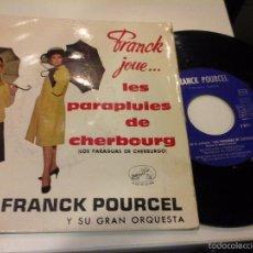 Discos de vinilo: MUSICA SINGLE FRANCK POURCEL Y SU GRAN ORQUESTA LES PARAPLUIES DE CHERBOURG OJC. Lote 58410863