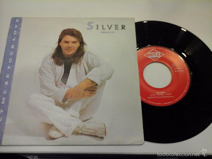 MUSICA SINGLE SILVER LET ME YOUR LOVE OJC (Música - Discos de Vinilo - Maxi Singles - Canción Francesa e Italiana)