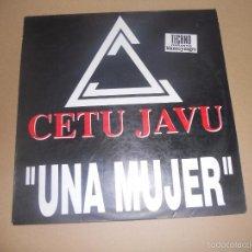 Discos de vinilo: CETU JAVU (MX) UNA MUJER +3 TRACKS AÑO 1993. Lote 58421085