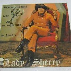 Discos de vinilo: SINGLE. LADY SHERRY. LLEVAME A LA LUNA. LADY. UN ANGEL VIVO. UN HOMBRE. CEM, MADRID. Lote 58421232