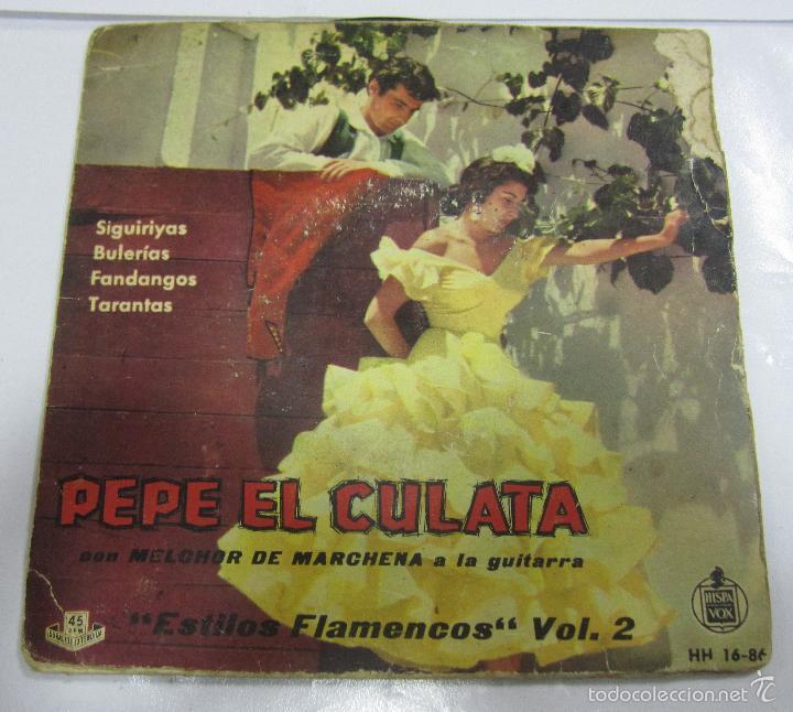 SINGLE. PEPE EL CULATA. ESTILOS FLAMENCOS. VOL.II. HISPAVOX HH 16 - 86 (Música - Discos de Vinilo - EPs - Flamenco, Canción española y Cuplé)