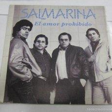 Discos de vinilo: SINGLE. SALMARINA. EL AMOR PROHIBIDO. SEVILLANAS. ARIOLA EURODISC, BARCELONA.. Lote 58422260