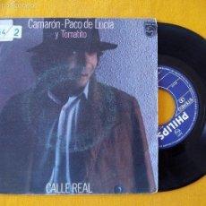 Disques de vinyle: CAMARON, CALLE REAL (PHILIPS) SINGLE - TOMATITO PACO DE LUCIA. Lote 58422718