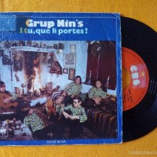 Discos de vinilo: GRUP NIN'S, I TU QUE LI PORTES + TIN TIQUI TON (CBS) SINGLE - NINS. Lote 58430736