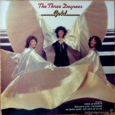 Discos de vinilo: THE THREE DEGREES : GOLD [UK 1980]. Lote 58442757