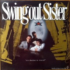 Disques de vinyle: SWING OUT SISTER : IT'S BETTER TO TRAVEL [ESP 1986]. Lote 58442926