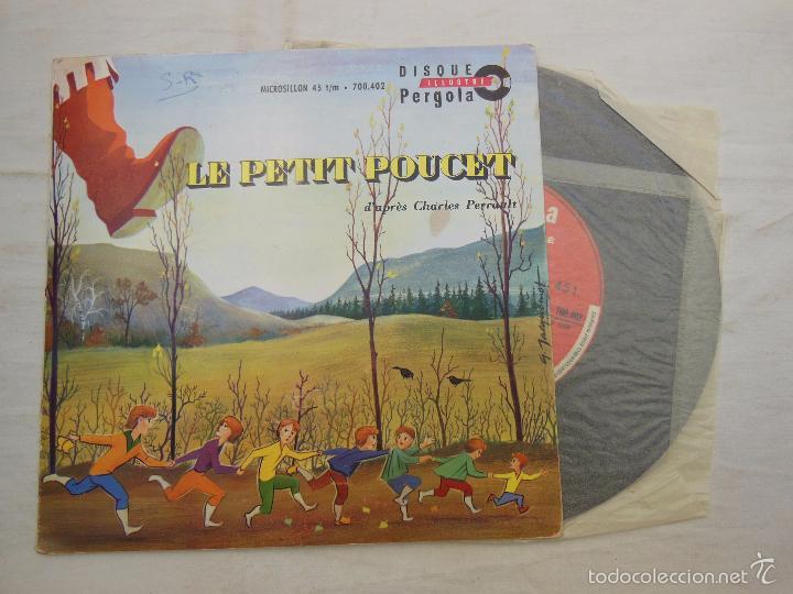 LE PETIT POUCET D'APRÈS CHARLES PERRAULT. PERGOLA, DISQUE ILLUSTRÉ DI 700402 (Música - Discos - Singles Vinilo - Música Infantil)