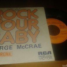 Discos de vinilo: GEORGE MCCRAE:ROCK YOUR BABY, AÑO 74. Lote 58449012