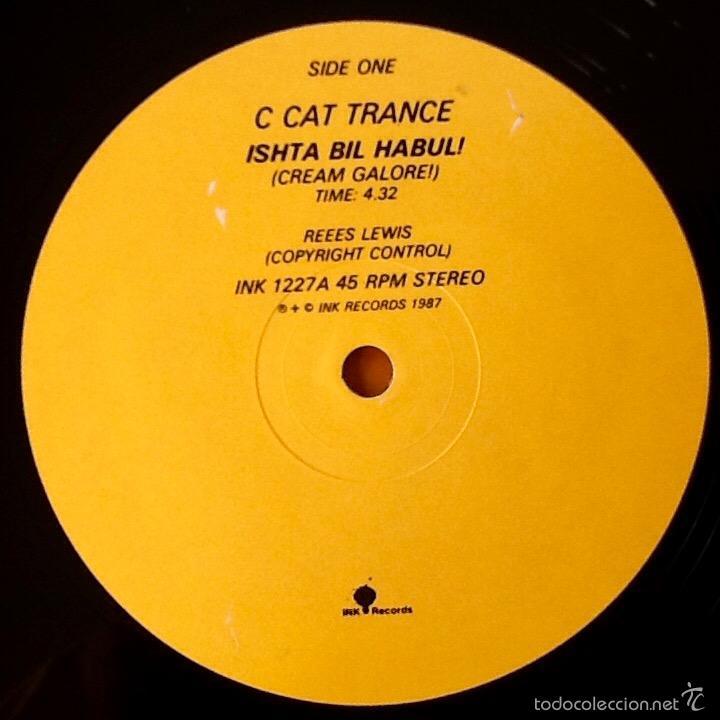Discos de vinilo: C CAT TRANCE : Ishta Bil Habul [UK 1987] 12' - Foto 3 - 55198235