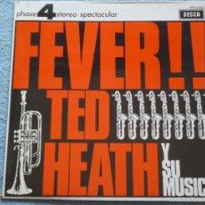 Discos de vinilo: TED HEATH,FEVER EDICION ESPAÑOLA DEL 70. Lote 58457372